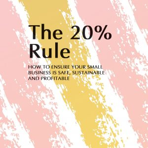 The 20% Rule - How to ensure your small business is safe, sustainable and profitable by Catherine Gladwyn